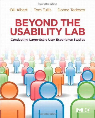 Foto Beyond the Usability Lab: Conducting Large-scale Online User Experience Studies: Conducting Large-Scale User Experience Studies
