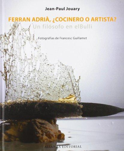Foto Ferran Adrià, ¿cocinero o artista?: Un filósofo en elBulli (Libros Singulares (Ls))