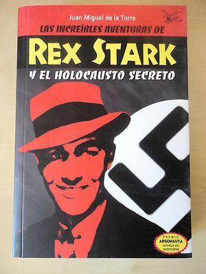 Foto Rex Stark Y El Holocausto Secreto,juan Miguel De La Torre,devir 2004