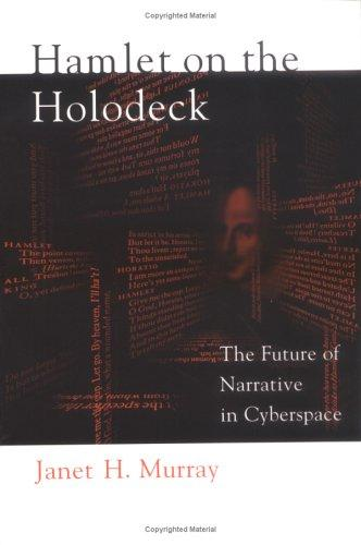 Foto Hamlet on the Holodeck: The Future of Narrative in Cyberspace