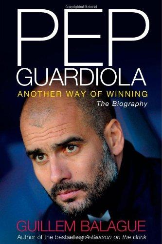 Foto Pep Guardiola: Another Way of Winning: The Biography